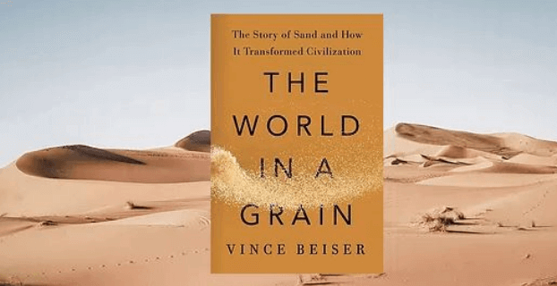 The World in a Grain, a must-read book about sand.