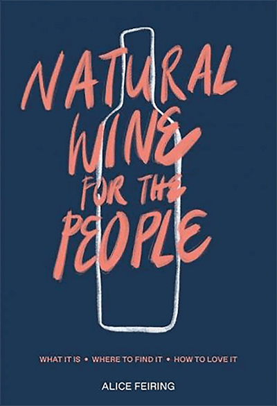 Natural Wine For The People is a fine, slender guide.