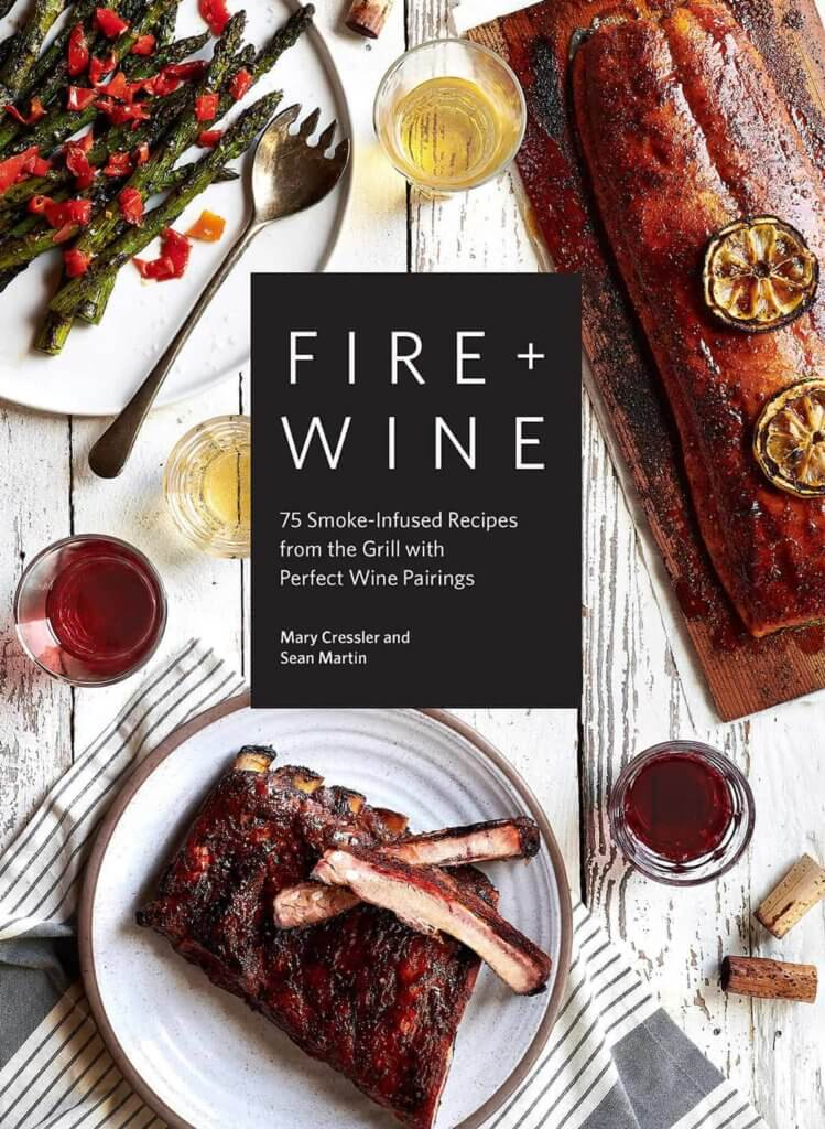 Fire and Wine is a cookbook for wine lovers.
